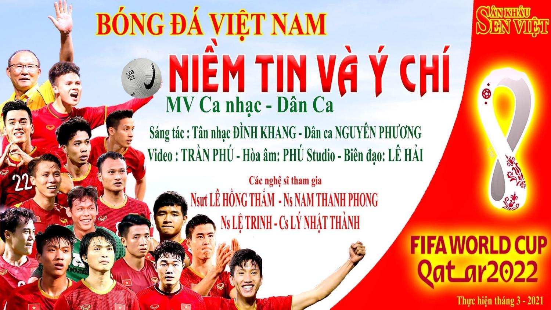 MV 'Niềm Tin và Ý Chí' do Sân khấu Sen Việt thực hiện mừng thành công của bóng đá Việt Nam